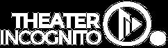 Theater InCognito